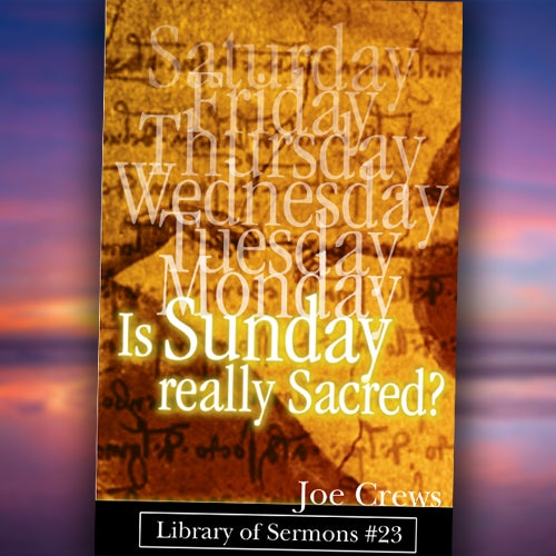 Is Sunday Really Sacred?  Paper or PDF Download