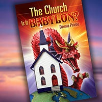 The Church: Is It Babylon? - Paperback or Digital PDF