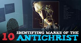 10 Identifying Marks of the Antichrist