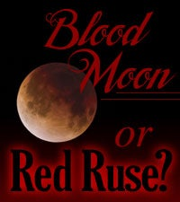 Blood Moon or Red Ruse?