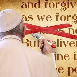 Pope Decrees Change in Lord's Prayer—What's Next?
