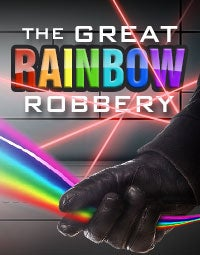 The Great Rainbow Robbery