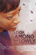 Look Among the Lowly by Naomi Jackson