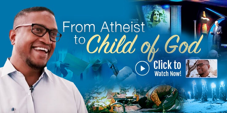 From Atheist to Child of God