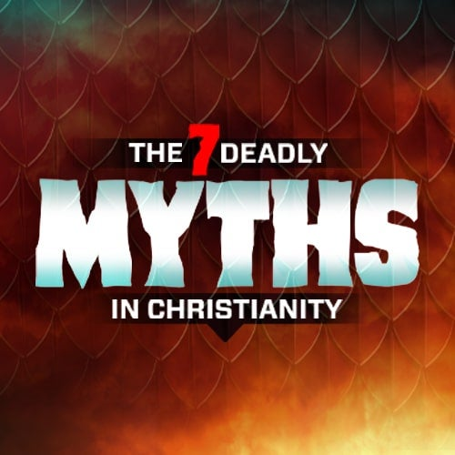 The 7 Deadly Myths in Christianity—A New Event Coming this April