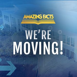 Amazing Facts International is moving to our new headquarters this week!