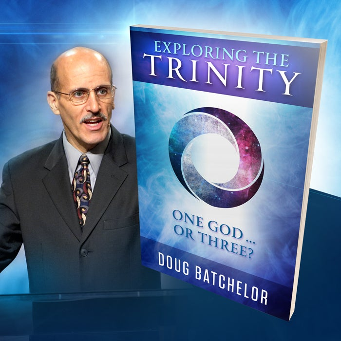 Exploring the Trinity: A New Book by Pastor Doug Batchelor