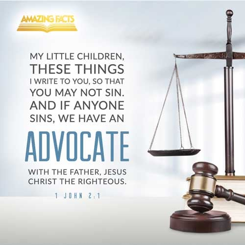 My little children, these things write I unto you, that ye sin not. And if any man sin, we have an advocate with the Father, Jesus Christ the righteous: 