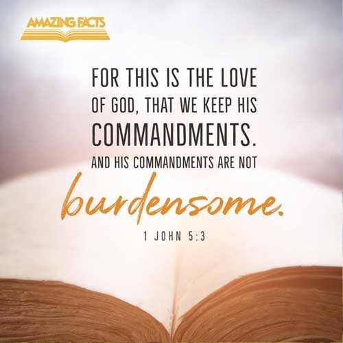 For this is the love of God, that we keep his commandments: and his commandments are not grievous. 