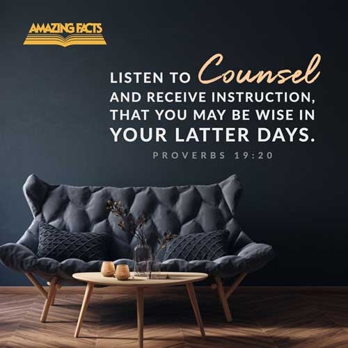 Hear counsel, and receive instruction, that thou mayest be wise in thy latter end. 