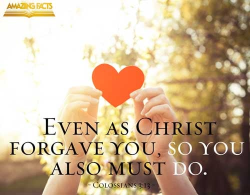 Forbearing one another, and forgiving one another, if any man have a quarrel against any: even as Christ forgave you, so also do ye. Colossians 3:13