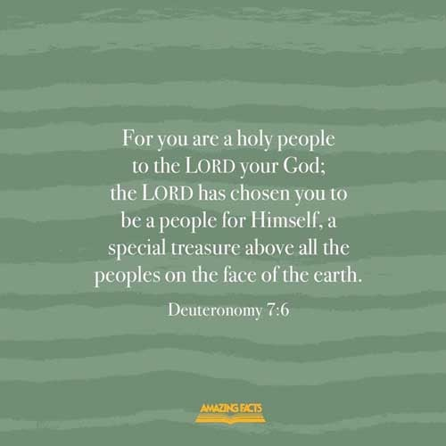 For thou art an holy people unto the LORD thy God: the LORD thy God hath chosen thee to be a special people unto himself, above all people that are upon the face of the earth. 