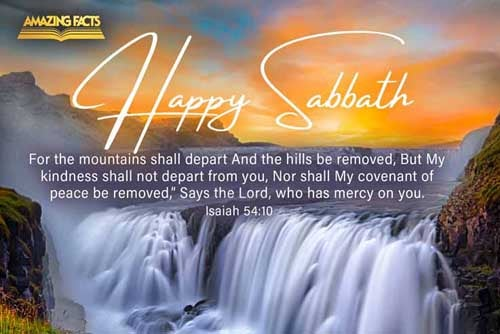 For the mountains shall depart, and the hills be removed; but my kindness shall not depart from thee, neither shall the covenant of my peace be removed, saith the LORD that hath mercy on thee. 