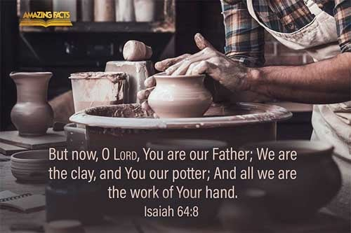 But now, O LORD, thou art our father; we are the clay, and thou our potter; and we all are the work of thy hand. 
