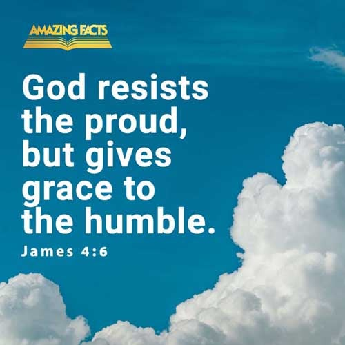 But he giveth more grace. Wherefore he saith, God resisteth the proud, but giveth grace unto the humble. 