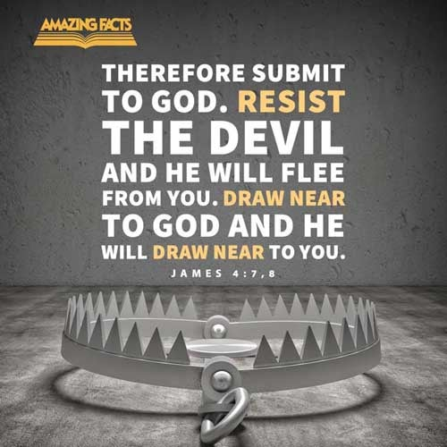 Submit yourselves therefore to God. Resist the devil, and he will flee from you.  Draw nigh to God, and he will draw nigh to you. Cleanse your hands, ye sinners; and purify your hearts, ye double minded. 