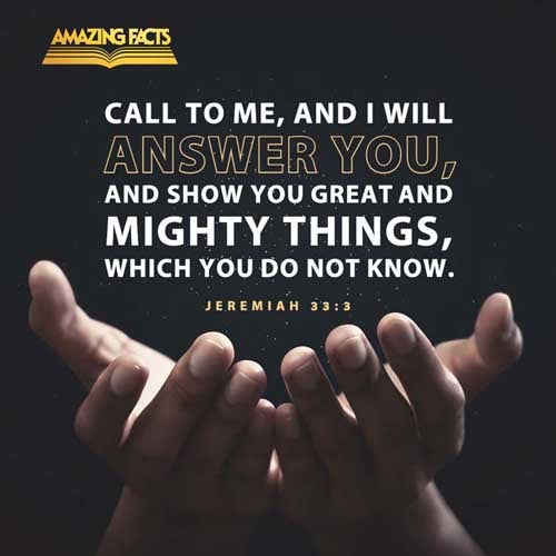Call unto me, and I will answer thee, and shew thee great and mighty things, which thou knowest not. 