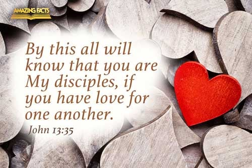 By this shall all men know that ye are my disciples, if ye have love one to another. 