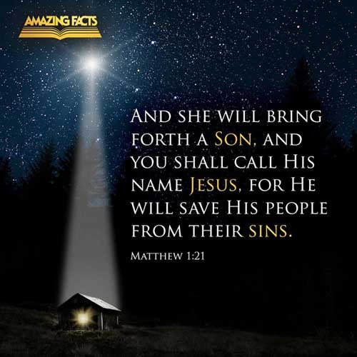 And she shall bring forth a son, and thou shalt call his name JESUS: for he shall save his people from their sins. 