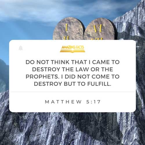 Think not that I am come to destroy the law, or the prophets: I am not come to destroy, but to fulfil. 