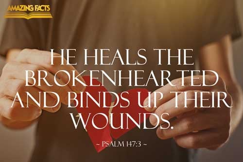 Psalms 147:3 - This Scripture Picture is provided courtesy of Amazing Facts. Visit us at www.amazingfacts.org