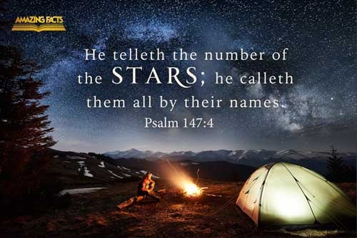 He telleth the number of the stars; he calleth them all by their names. 