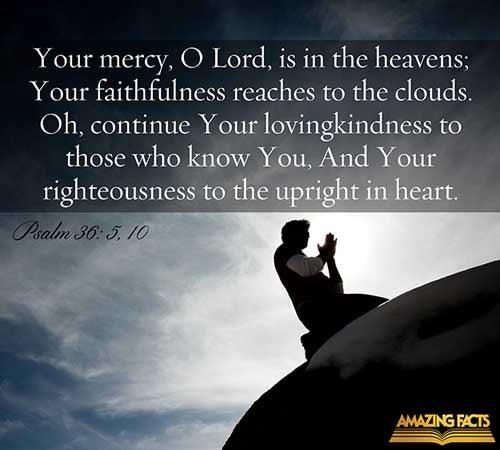 Psalms 36:5, 10