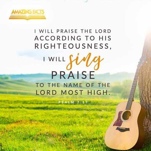 I will praise the LORD according to his righteousness: and will sing praise to the name of the LORD most high. 