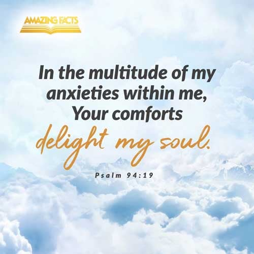 In the multitude of my thoughts within me thy comforts delight my soul. 