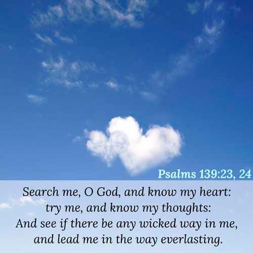 Psalms 139:23-24
