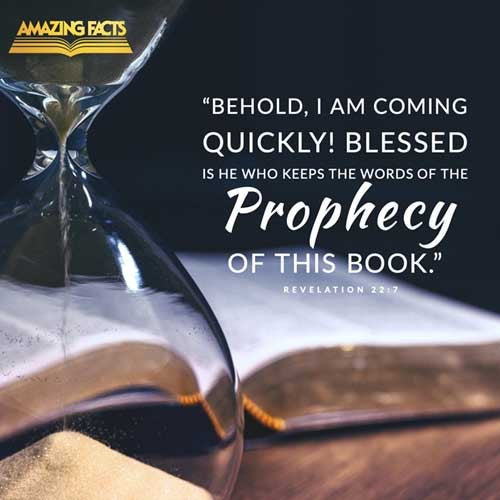 Behold, I come quickly: blessed is he that keepeth the sayings of the prophecy of this book. 