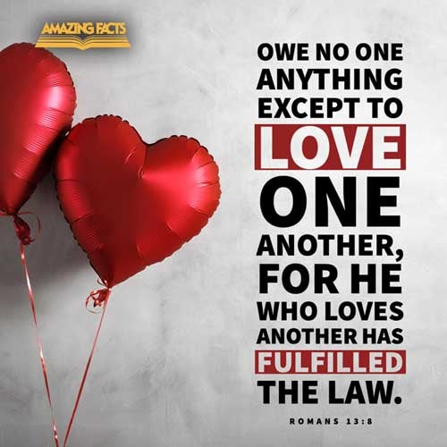 Owe no man any thing, but to love one another: for he that loveth another hath fulfilled the law. 