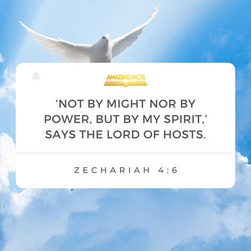 Then he answered and spake unto me, saying, This is the word of the LORD unto Zerubbabel, saying, Not by might, nor by power, but by my spirit, saith the LORD of hosts. 