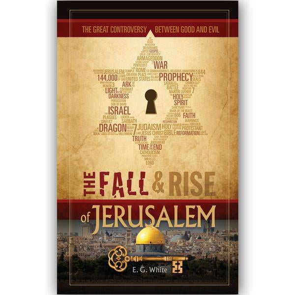 The Great Controversy Between Good and Evil: The Fall and Rise of Jerusalem