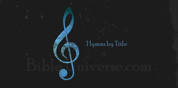 Hymns by Title