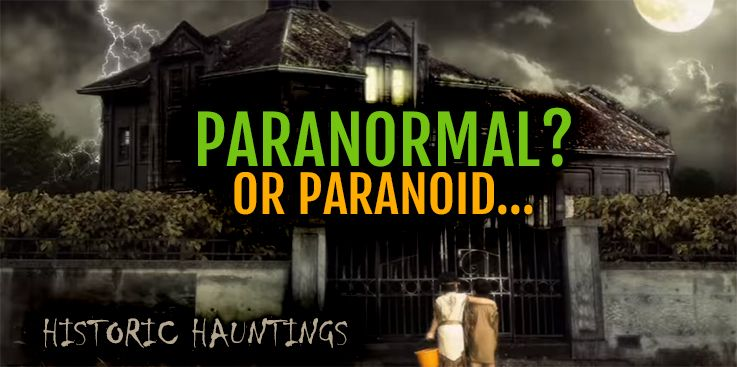 Paranormal? Or Paranoid ...
