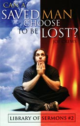 Can a Saved Man Choose to be Lost?