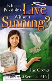 Este oare posibil să trăieşti fără să păcătuieşti?
