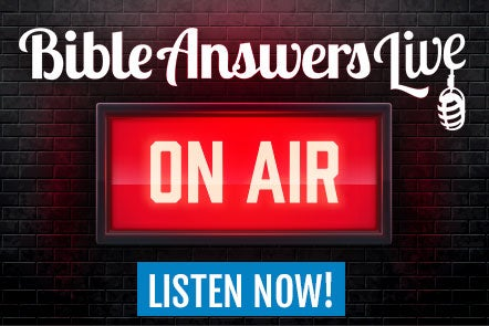 Bible Answers Live<br><strong>IS ON THE AIR!</strong>