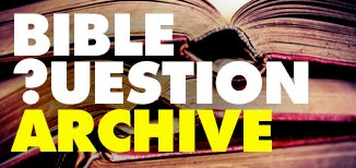 Bible Question Archive