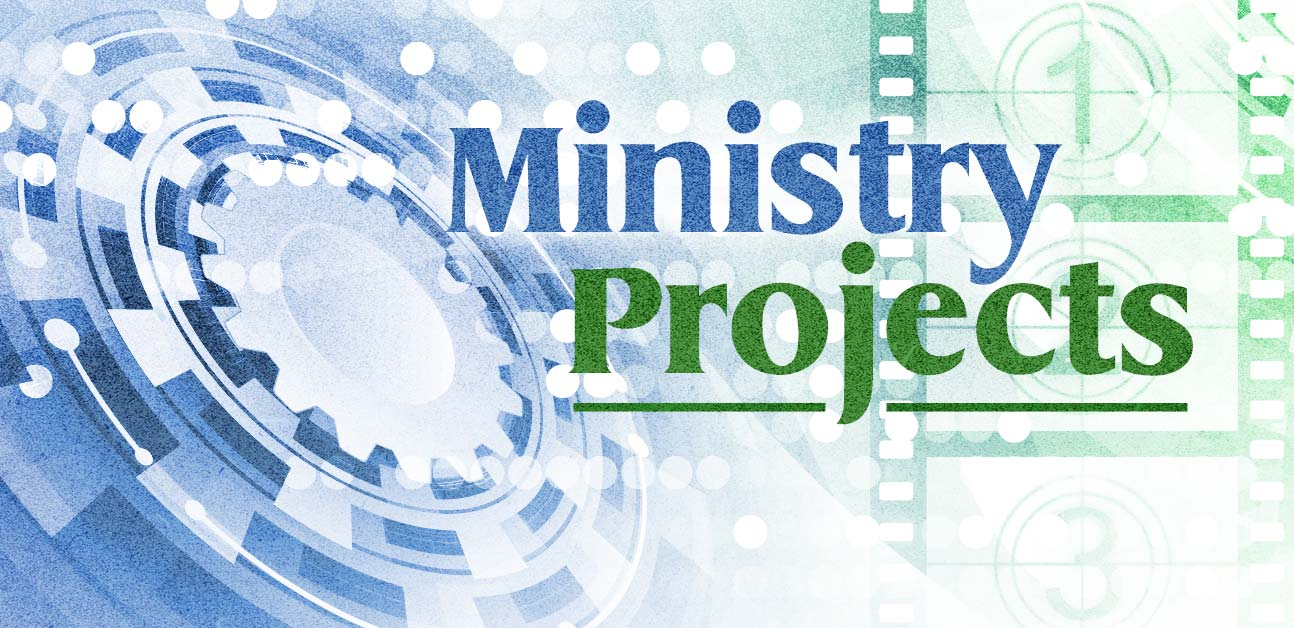 Ministry Projects