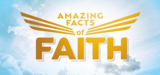 Amazing Facts of Faith