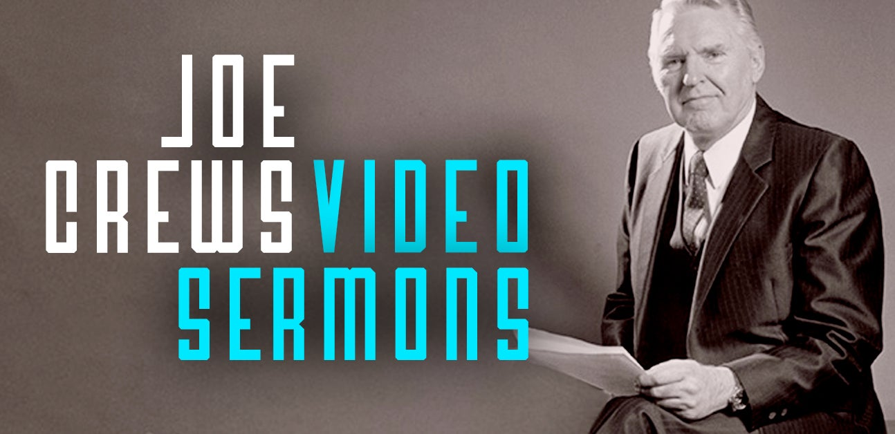 Joe Crews Video Sermons