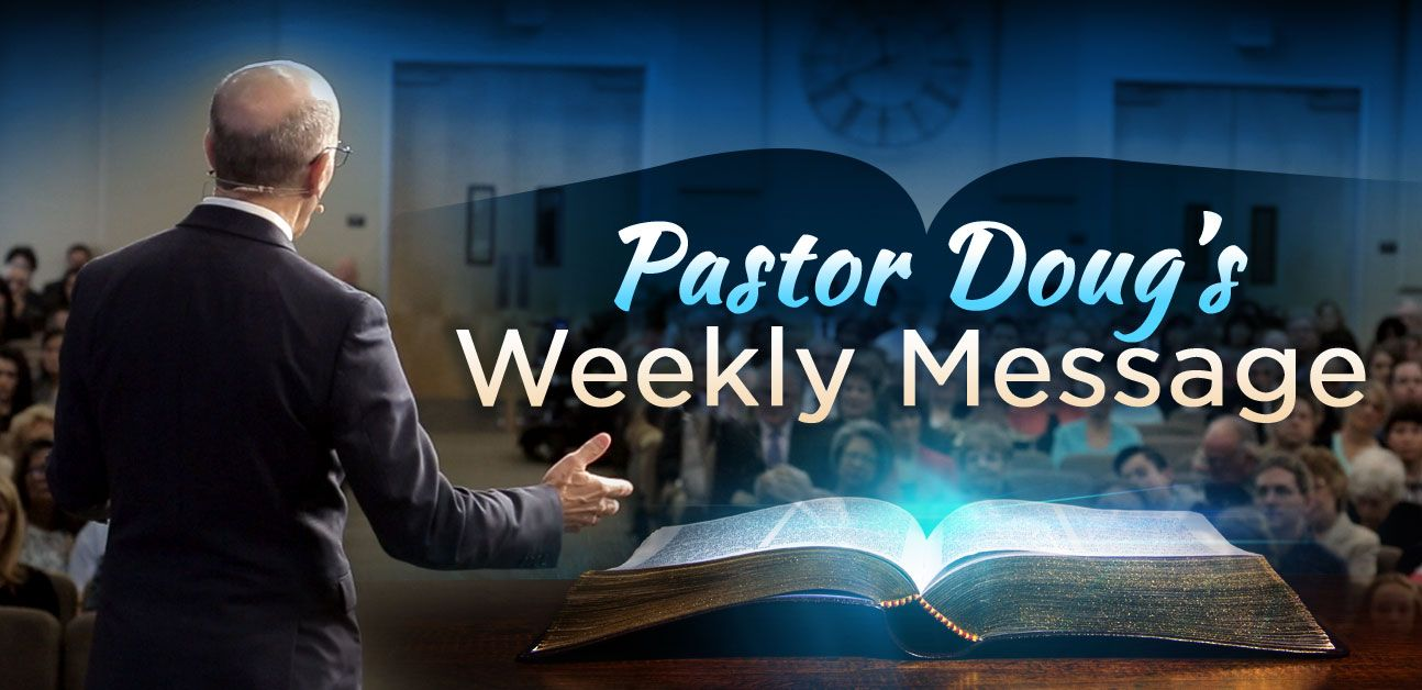 Pastor Doug's Weekly Message