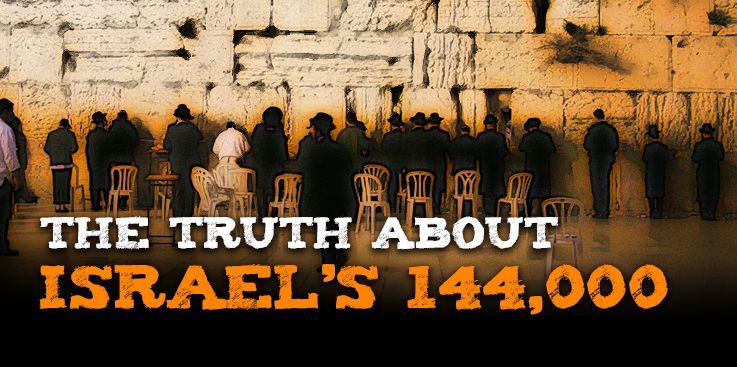 The Truth About Israel's 144,000
