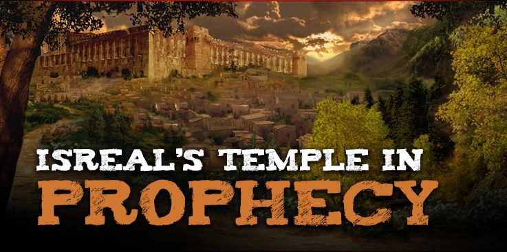 Israel's Temple in Prophecy