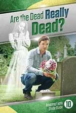 Sind die Toten wirklich tot?