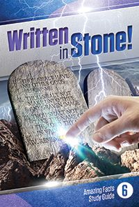 Written in Stone! | Bible Study Guides | Amazing Facts