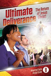 The Ultimate Deliverance | Bible Study Guides | Amazing Facts