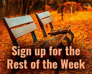 Sign up for the Rest of the Week